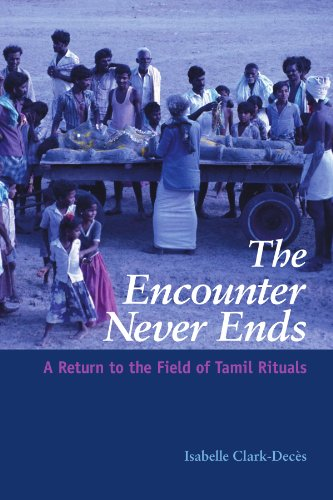 The Encounter Never Ends: A Return to the Field of Tamil Rituals (Suny Series in Hindu Studies)
