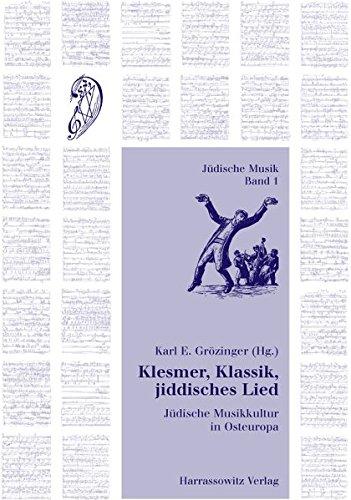 Read Online Klesmer, Klassik, Jiddisches Lied: Judische Musikkultur in Osteuropa (German Edition) PDF
