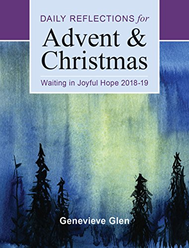 Waiting in Joyful Hope: Daily Reflections for Advent and Christmas 2018-2019 (Christmas 2019 Reflections)