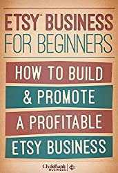 Etsy Business For Beginners: How To Build & Promote A Profitable Etsy Business (Etsy, Etsy Selling Success, Etsy Business) (English Edition)
