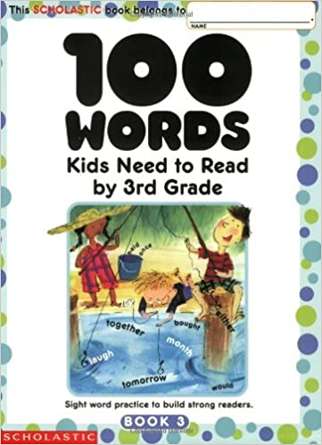 100 Words Kids Need to Read by 3rd Grade: Sight Word Practice to ...