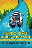 Into the Blue Far Distance, Michael Burns, 0595253466