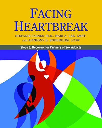 (Facing Heartbreak: Steps to Recovery for Partners of Sex Addicts)