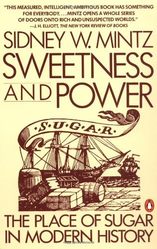 By Sidney W. Mintz - Sweetness and Power: The Place of Sugar in Modern History (7.6.1986) (Sweetness And Power Mintz compare prices)