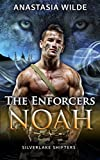 The Enforcers: NOAH (Silverlake Shifters) (Silverlake Enforcers Book 3)