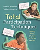 Total Participation Techniques: Making Every Student an Active Learner by Persida Himmele (2011-07-14)