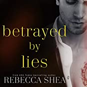 Betrayed by Lies: Bound and Broken Series, Volume 3 | Rebecca Shea