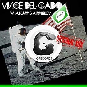 Amazon.com: Whatsapp Is A Problem: Vince Del Gado: MP3 Downloads
