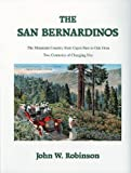 The San Bernardinos: The Mountain Country from Cajon Pass to Oak Glen, Two Centuries of Changing Use