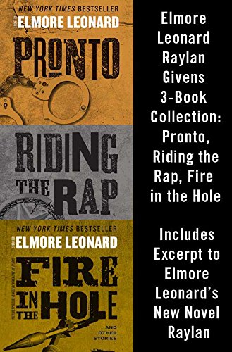 Elmore Leonard Raylan Givens 3-Book Collection: Pronto, Riding the Rap, Fire in the Hole ()