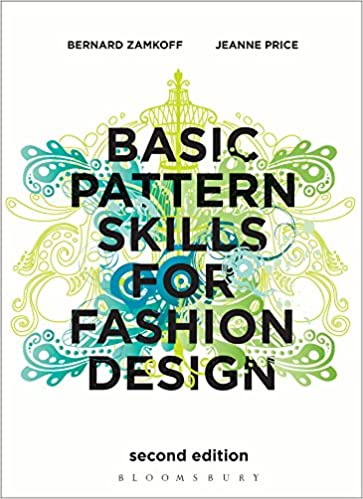 Basic Pattern Skills For Fashion Design Zamkoff Bernard Price Jeanne 8601400108482 Amazon Com Books