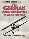 The German Army Air Service in World War One, Raymond L. Rimell, 0853686947