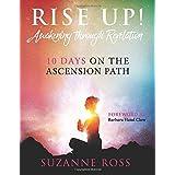 Rise Up! Awakening Through Revelation: 10 Days on the Ascension Path