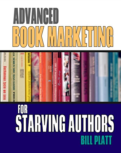 Download Advanced Book Marketing for Starving Authors Pdf