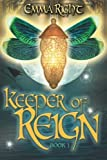 Keeper of Reign, Adventure Fantasy, Book 1: Middle Grade Adventure Fantasy, (Reign Fantasy) (Volume 1)