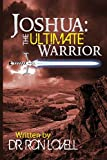 img - for Joshua:The Ultimate Warrior: Volume 1 (THE GUARDIANS OF THE PROMISE) by Dr Ron Lovell (2013-04-01) book / textbook / text book