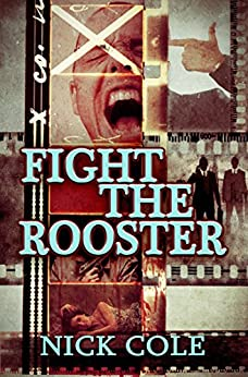 Fight the Rooster by [Cole, Nick]