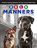 good dog bad dog leash - BKLN Manners: Positive Training Solutions for Your Unruly Urban Dog