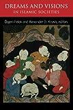 Dreams and Visions in Islamic Societies