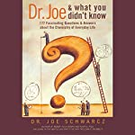 Dr. Joe & What You Didn't Know: 177 Fascinating Questions About the Chemistry of Everyday Life | Dr. Joe Schwarcz
