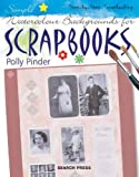 Simple Watercolour Backgrounds for Scrapbooks, Polly Pinder, 1844480747