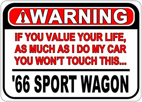1966 66 BUICK SPORT WAGON Warning Value Your Life Aluminum Caution Sign - 12 x 18 Inches
