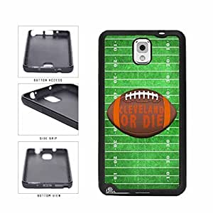 Cleveland or Die Football Field TPU RUBBER SILICONE Phone Case Back Cover Samsung Galaxy Note III 3 N9002
