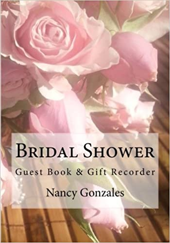 bridal shower guest book gift recorder treasured for a lifetime volume 21 nancy gonzales 9781502875822 amazoncom books