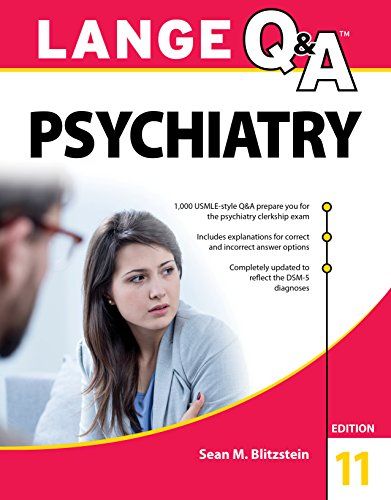 Lange Q&A Psychiatry, 11th Edition - http://medicalbooks.filipinodoctors.org