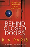 Behind Closed Doors: The gripping psychological thriller everyone is raving about (English Edition)