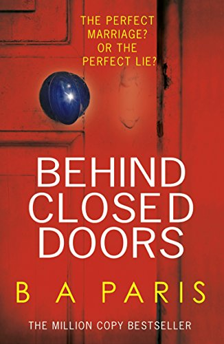 Behind Closed Doors The Gripping Psychological Thriller Everyone Is
