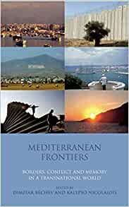 Mediterranean Frontiers Borders Conflict And Memory In A border=