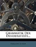 Grammatik der Denderatexte, Hermann Junker, 1279317396