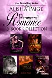 Paranormal 5-Book Collection (The Very Best of Alisha Paige's Sensual, Dark Romance)