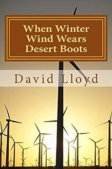 When Winter Wind Wears Desert Boots by [Lloyd, David]