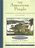 The American People : Creating a Nation and a Society From 1863, Nash, Gary B. and Jeffrey, Julie Roy, 0321125630