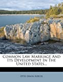 Common Law Marriage And Its Development In The United States...