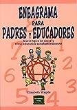 Eneagrama para padres y educadores : nueve tipos de niños y cómo educarlos satisfactoriamente