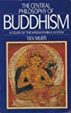 The Central Philosophy of Buddhism, T. R. Murti, 0042941083