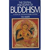 The Central Philosophy of Buddhism: A Study of the Madhyamika System