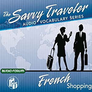Savvy Traveler French Shopping Speech