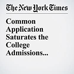 Common Application Saturates the College Admissions Market, Critics Say