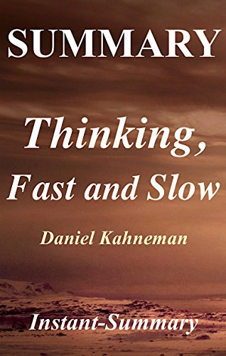 Summary : Thinking, Fast and Slow: By Daniel Kahneman