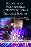 Biological and Environmental Applications of Gas Discharge Plasmas, Graciela Brelles-Mariño, 1607419459