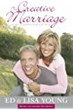 The Creative Marriage: The Art of Keeping Your Love Alive