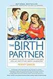 img - for The Birth Partner, 4th Edition, Completely Revised and Updated: A Complete Guide to Childbirth for Dads, Doulas, and Other Labor Companions book / textbook / text book