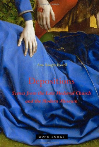 Depositions: Scenes from the Current Medieval Church and the Modern Museum (Zone Books (Mit Press))