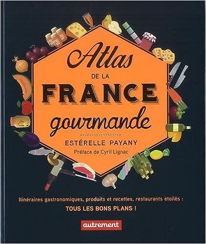 Atlas de la France gourmande - Estérelle Payany sur Bookys