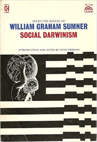 Social Darwinism Essay  Hepatitze Social Darwinism Selected Essays Of William Graham Sumner Classics