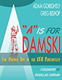 """""""a"""" Is for Adamski: The Golden Age of the UFO Contactees (Black and White Version)"""